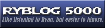RyBlog 5000 - Because everyone needs a hobby!